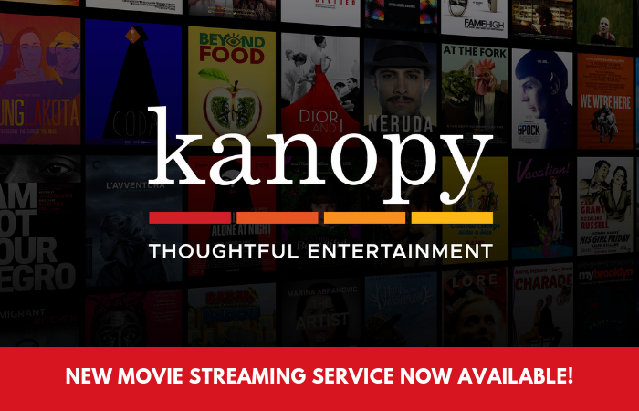 Kanopy. Thoughtful entertainment. Movie streaming service now available.