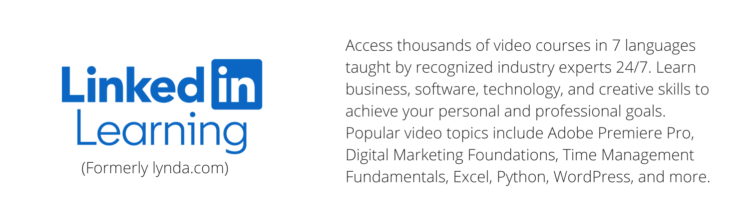 Lynda.com - Access thousands of video courses taught by recognized industry experts 24/7.  Learn business, software, technology, and creative skills to achieve your personal and professional goals. Popular video topics include Microsoft Office, Adobe Creative Suite, and more.